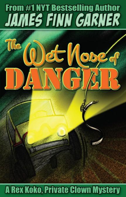 The Wet Nose of Danger